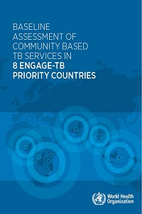 Baseline assessment of community based TB services in 8 WHO ENGAGE-TB priority countries