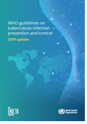 WHO Guidelines on Tuberculosis Infection Prevention and Control (2019 update)