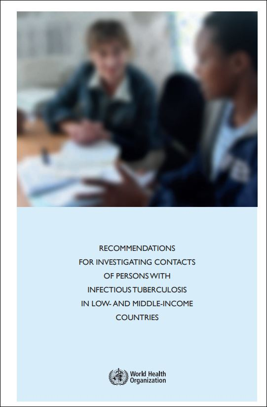 Recommendations for Investigating Contacts of Persons with Infectious Tuberculosis in Low- and Middle-Income Countries