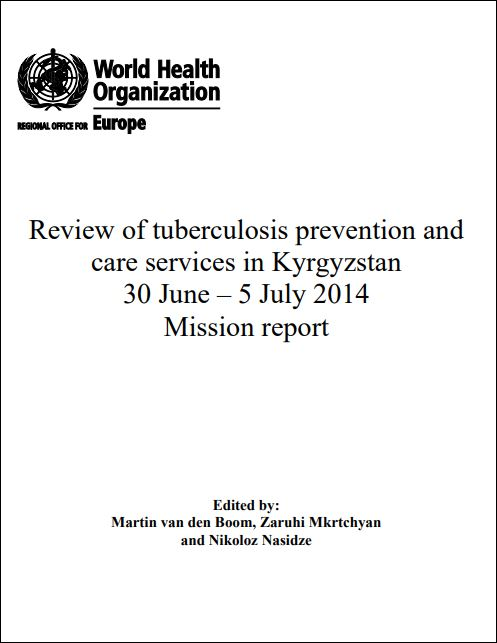 Review of tuberculosis prevention and care services in Kyrgyzstan, 30 June – 5 July 2014: Mission report
