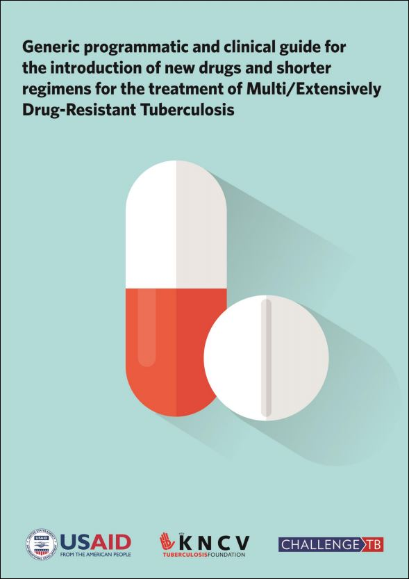 Generic programmatic and clinical guide for the introduction of new drugs and shorter regimen for treatment of multi/extensively drug-resistant tuberculosis