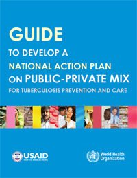 Guide to Develop a National Action Plan on Public-Private Mix for Tuberculosis Prevention and Care