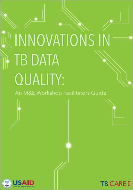 Innovations in TB Data Quality: An M&E Workshop Facilitators Guide